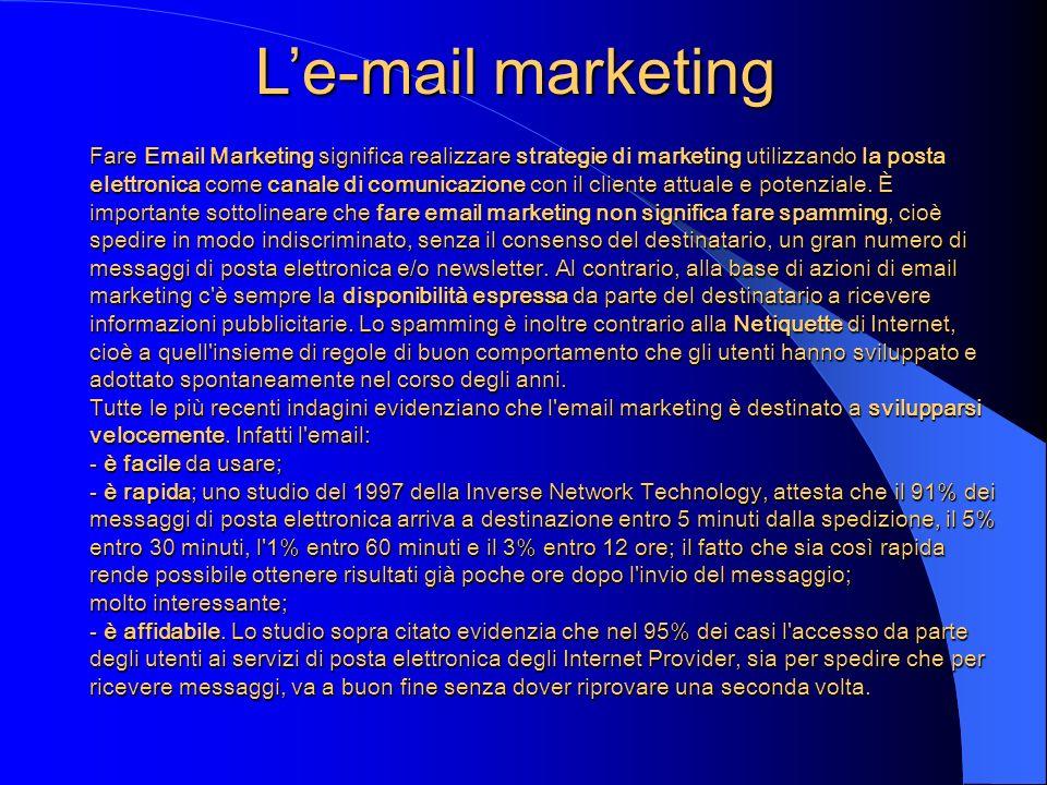 Le principali finalità dell email marketing sono: · acquisire nuovi clienti (customer acquisition), · fidelizzare la clientela (customer loyalty), · rafforzare il branding dell impresa.Per massimizzare l efficacia delle attività di email marketing, è importante sincronizzare le azioni di email marketing con l aggiornamento del sito Internet.