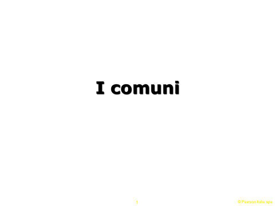 © Pearson Italia spa 1 I comuni