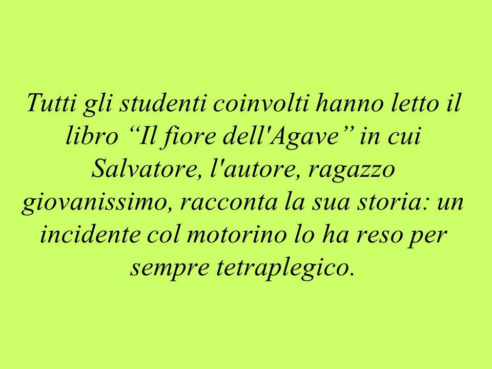 Tutti gli studenti coinvolti hanno letto il libro Il fiore dell'Agave in cui Salvatore, l'autore, ragazzo giovanissimo, racconta la sua storia: un inc