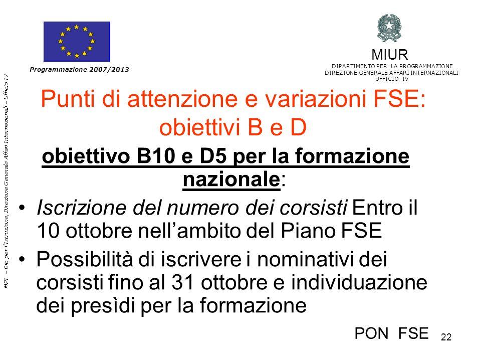 22 MPI. – Dip per lIstruzione, Direzione Generale Affari Internazionali – Ufficio IV Programmazione 2007/2013 Punti di attenzione e variazioni FSE: ob
