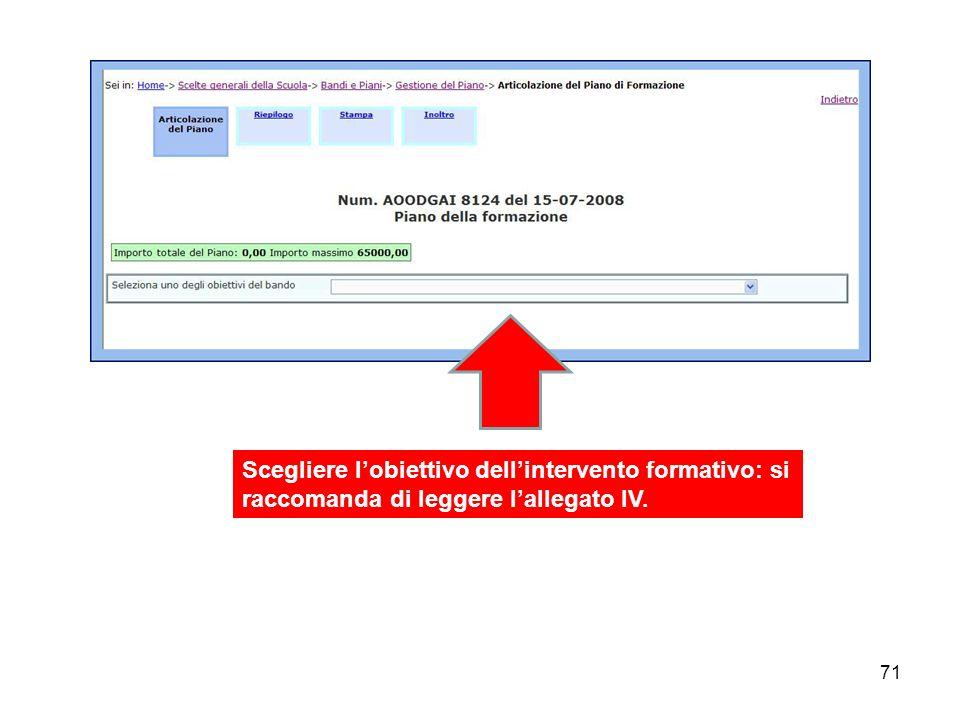 71 Scegliere lobiettivo dellintervento formativo: si raccomanda di leggere lallegato IV.