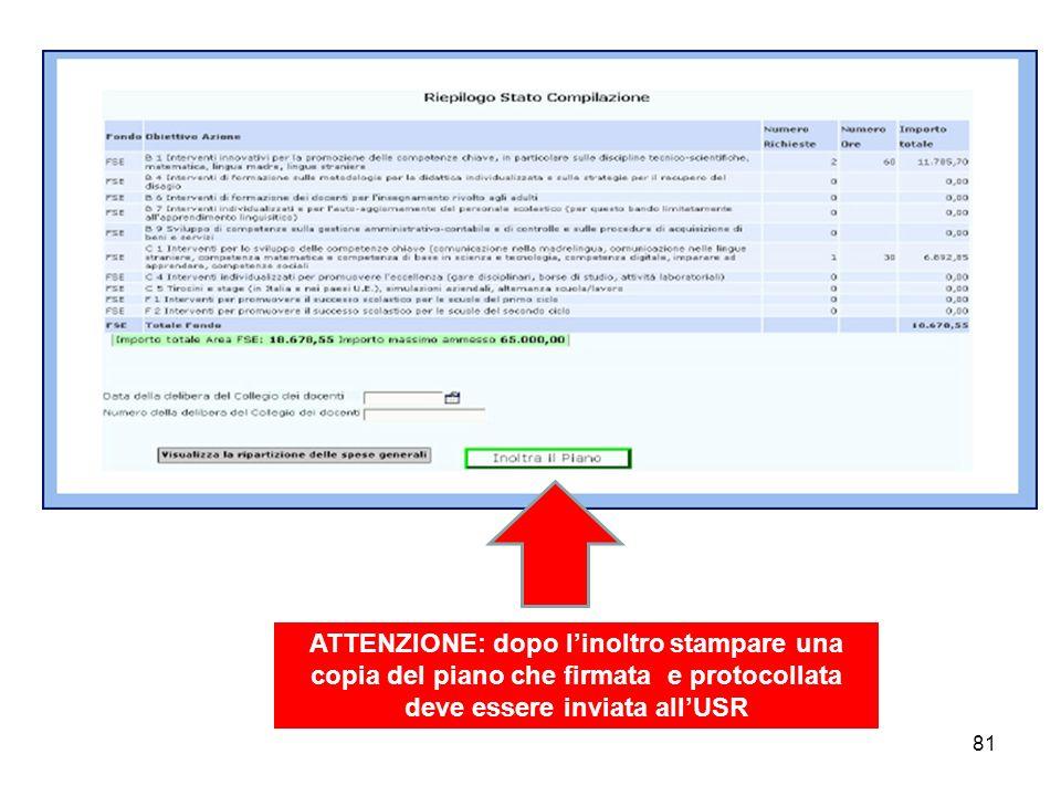 81 ATTENZIONE: dopo linoltro stampare una copia del piano che firmata e protocollata deve essere inviata allUSR