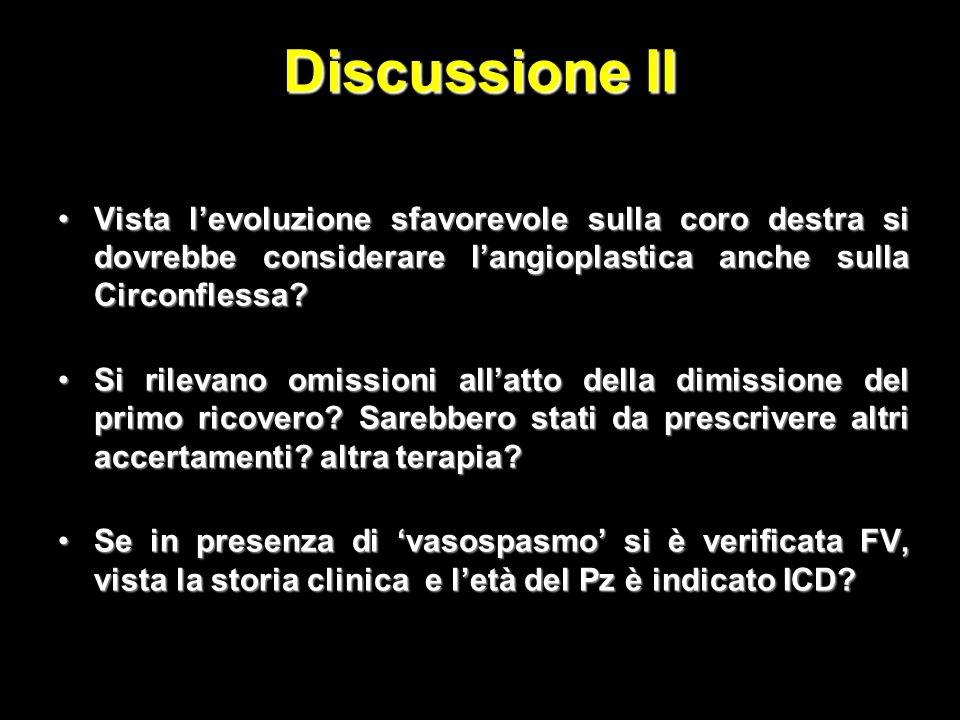 Discussione II Vista levoluzione sfavorevole sulla coro destra si dovrebbe considerare langioplastica anche sulla Circonflessa?Vista levoluzione sfavorevole sulla coro destra si dovrebbe considerare langioplastica anche sulla Circonflessa.