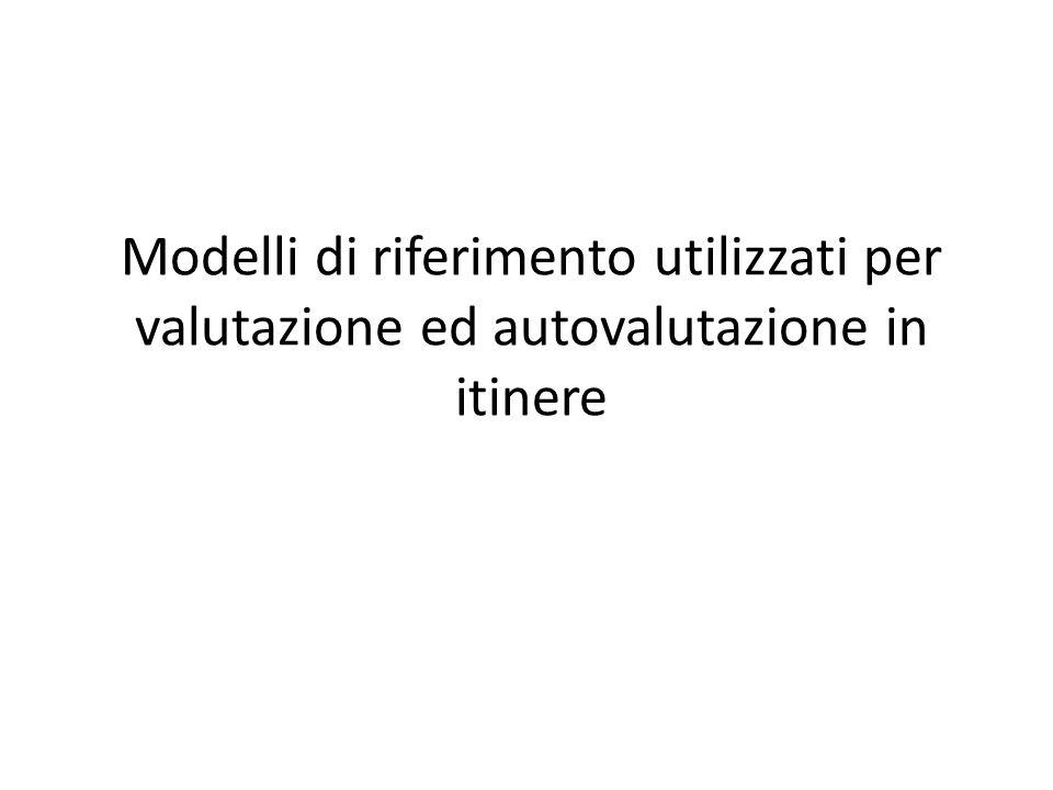 Modelli di riferimento utilizzati per valutazione ed autovalutazione in itinere