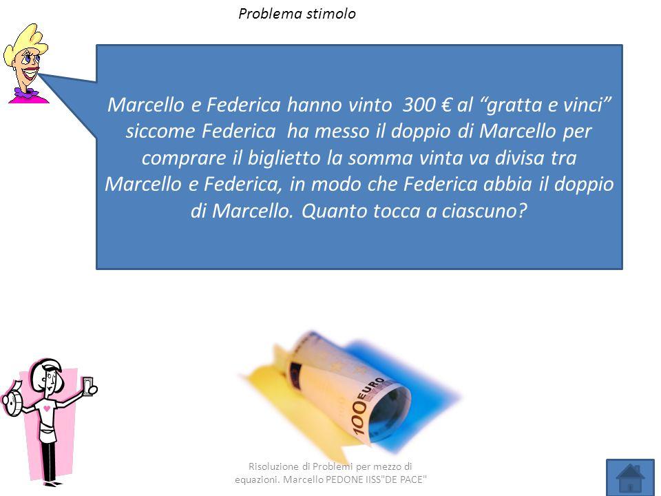 Risoluzione di Problemi per mezzo di equazioni. Marcello PEDONE IISS