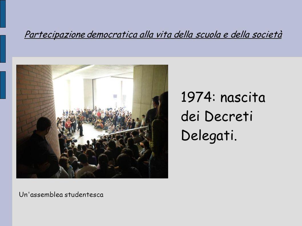 Partecipazione democratica alla vita della scuola e della società 1974: nascita dei Decreti Delegati. Un'assemblea studentesca