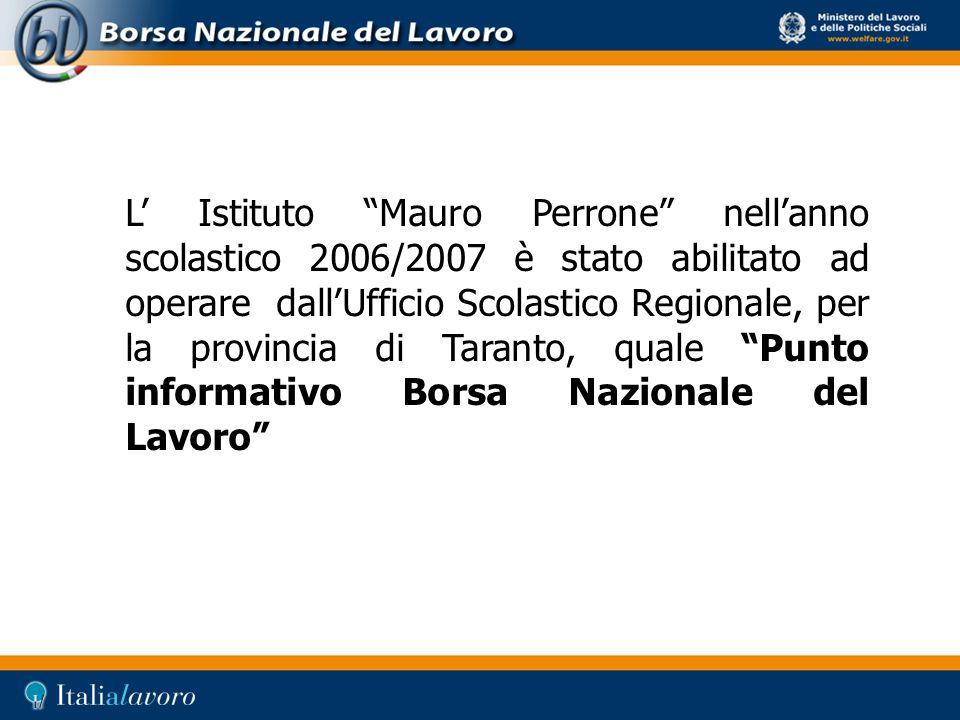 L Istituto Mauro Perrone nellanno scolastico 2006/2007 è stato abilitato ad operare dallUfficio Scolastico Regionale, per la provincia di Taranto, qua