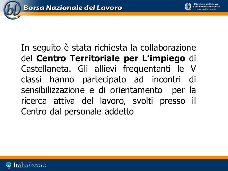 In seguito è stata richiesta la collaborazione del Centro Territoriale per Limpiego di Castellaneta. Gli allievi frequentanti le V classi hanno partec
