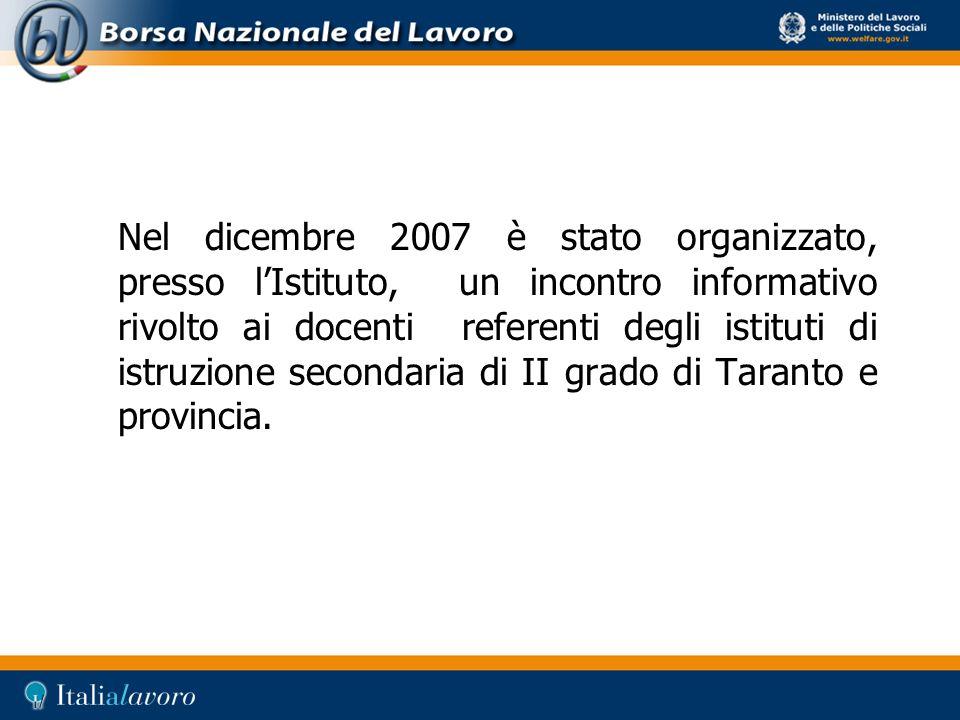 Nel dicembre 2007 è stato organizzato, presso lIstituto, un incontro informativo rivolto ai docenti referenti degli istituti di istruzione secondaria