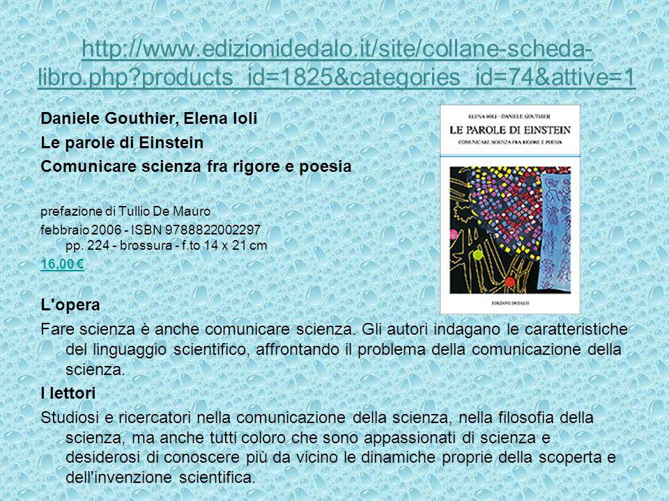 http://www.edizionidedalo.it/site/collane-scheda- libro.php?products_id=1825&categories_id=74&attive=1 Daniele Gouthier, Elena Ioli Le parole di Einst