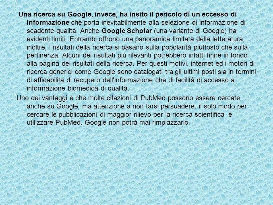 Una ricerca su Google, invece, ha insito il pericolo di un eccesso di informazione che porta inevitabilmente alla selezione di informazione di scadent
