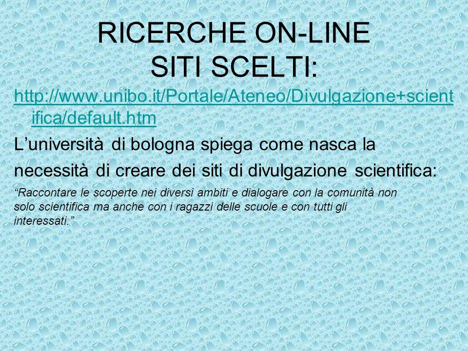 RICERCHE ON-LINE SITI SCELTI: http://www.unibo.it/Portale/Ateneo/Divulgazione+scient ifica/default.htm Luniversità di bologna spiega come nasca la nec
