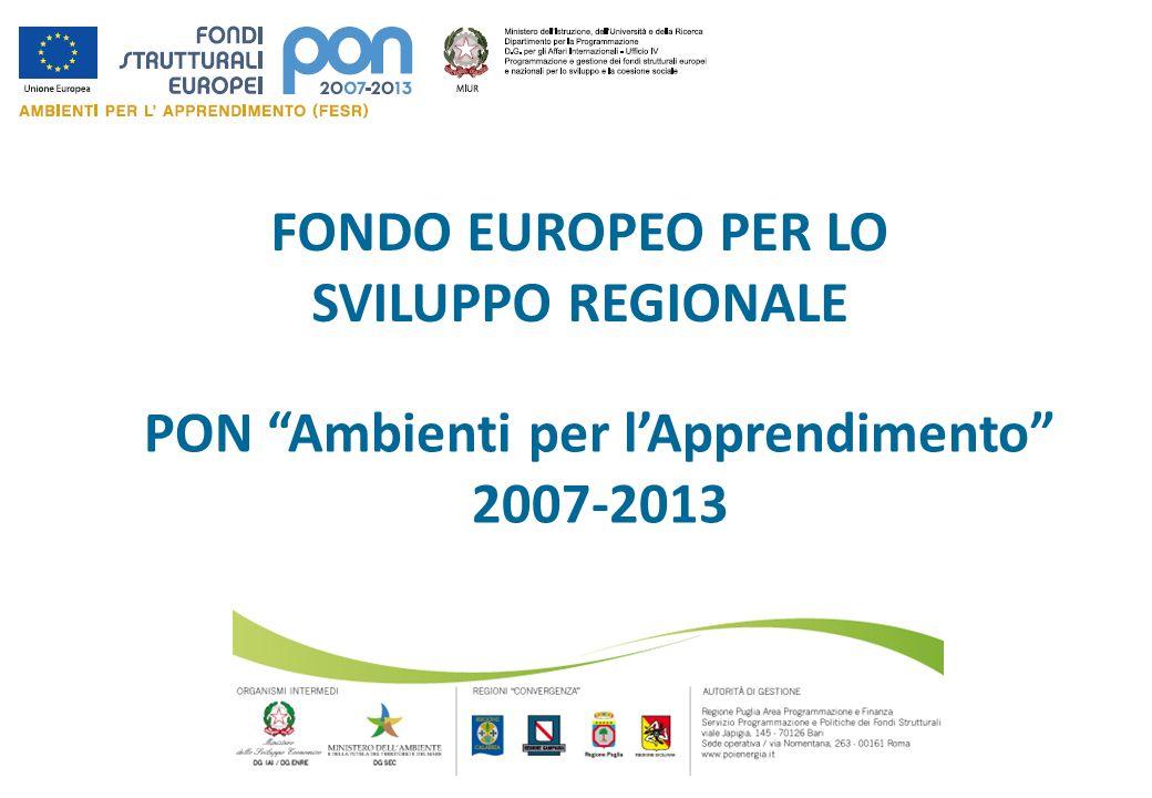 FONDO EUROPEO PER LO SVILUPPO REGIONALE PON Ambienti per lApprendimento 2007-2013