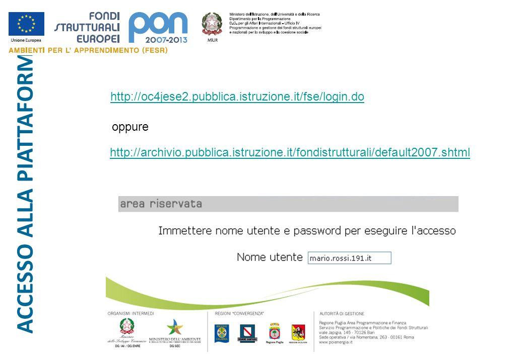 ACCESSO ALLA PIATTAFORMA http://oc4jese2.pubblica.istruzione.it/fse/login.do http://archivio.pubblica.istruzione.it/fondistrutturali/default2007.shtml