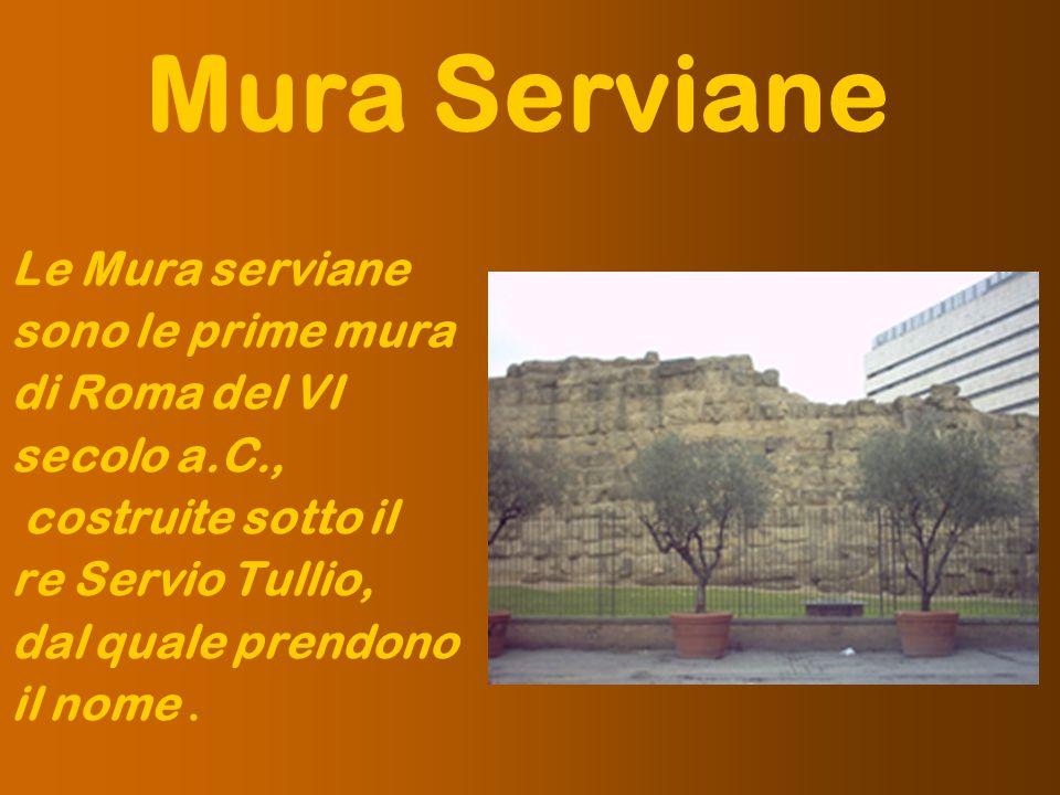 Le Mura serviane sono le prime mura di Roma del VI secolo a.C., costruite sotto il re Servio Tullio, dal quale prendono il nome. Mura Serviane