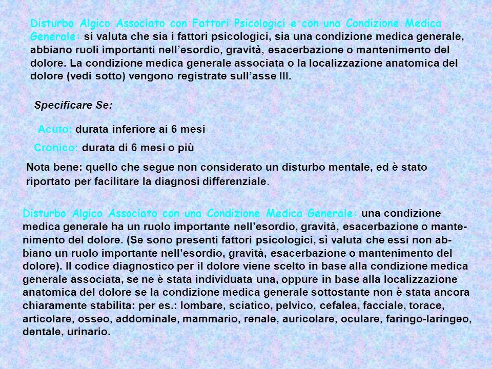 Disturbo Algico Associato con Fattori Psicologici e con una Condizione Medica Generale: si valuta che sia i fattori psicologici, sia una condizione me