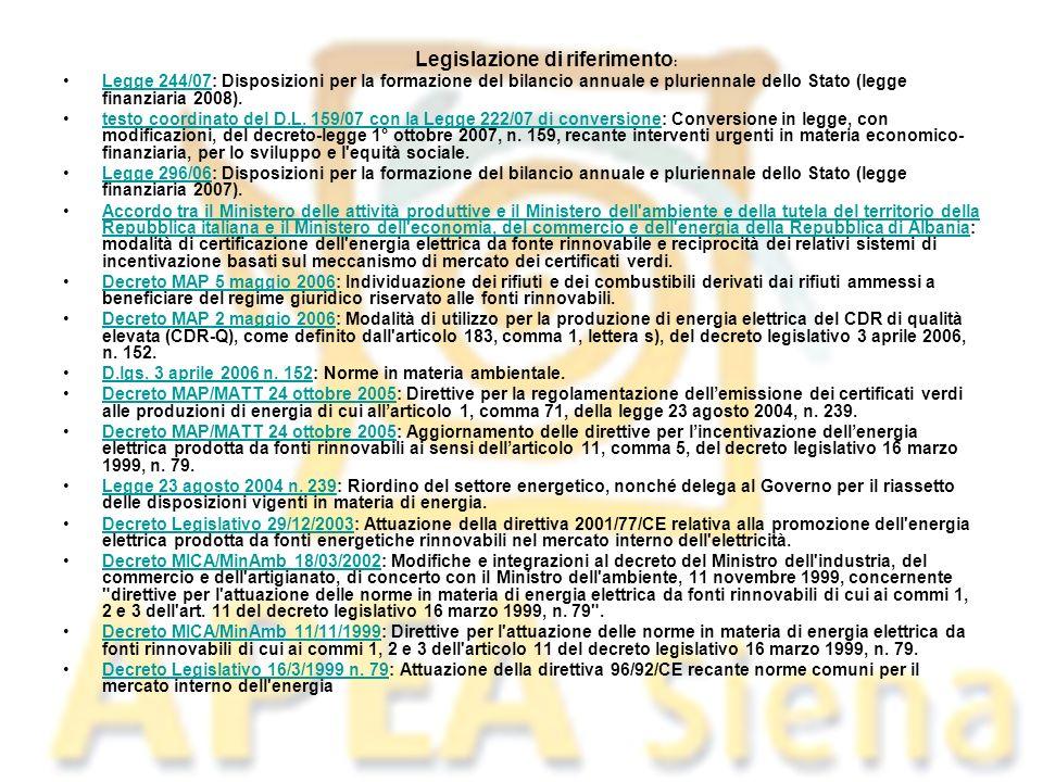 Legislazione di riferimento : Legge 244/07: Disposizioni per la formazione del bilancio annuale e pluriennale dello Stato (legge finanziaria 2008).Leg