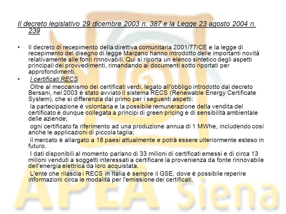 Il decreto legislativo 29 dicembre 2003 n. 387 e la Legge 23 agosto 2004 n. 239 Il decreto di recepimento della direttiva comunitaria 2001/77/CE e la