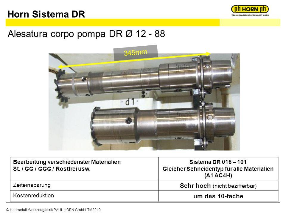 © Hartmetall-Werkzeugfabrik PAUL HORN GmbH TM2010 Alesatura corpo pompa DR Ø 12 - 88 Bearbeitung verschiedenster Materialien St. / GG / GGG / Rostfrei
