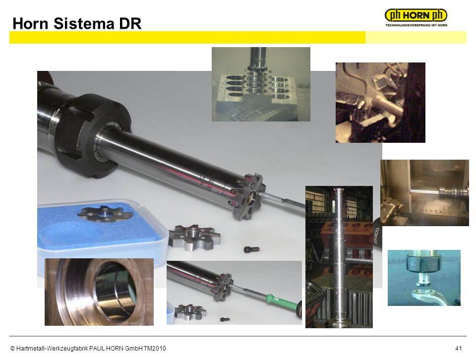 © Hartmetall-Werkzeugfabrik PAUL HORN GmbH TM2010 Horn Sistema DR 41