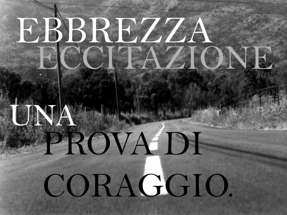 EBBREZZA ECCITAZIONE UNA PROVA DI CORAGGIO.