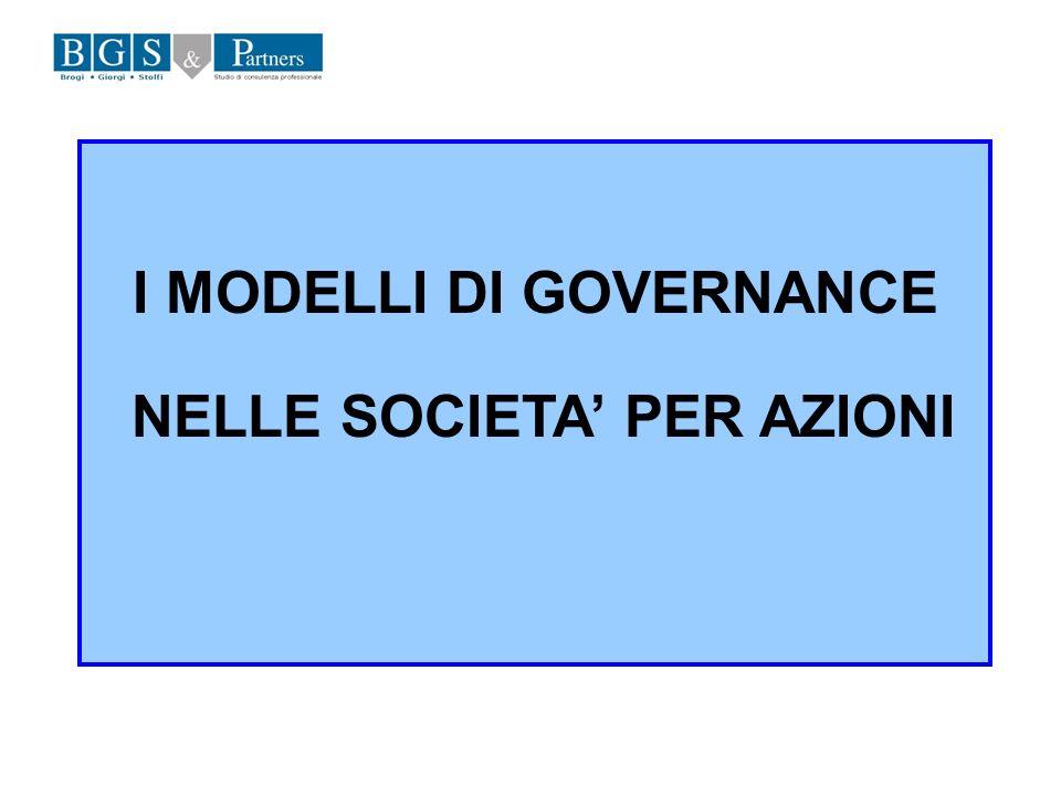 I MODELLI DI GOVERNANCE NELLE SOCIETA PER AZIONI
