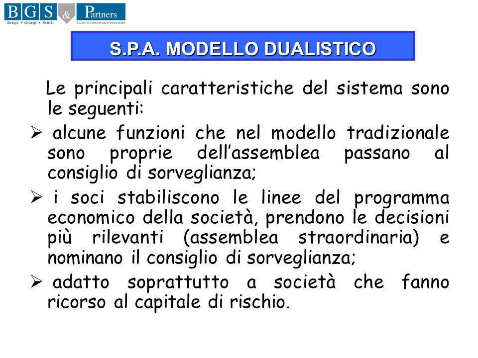 Le principali caratteristiche del sistema sono le seguenti: alcune funzioni che nel modello tradizionale sono proprie dellassemblea passano al consigl