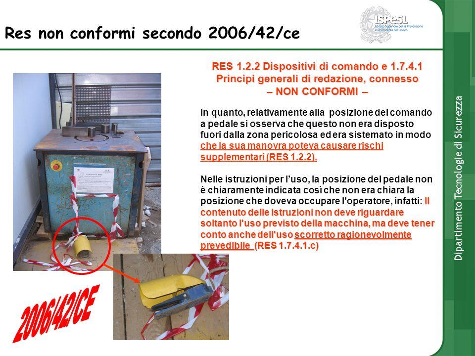 Res non conformi secondo 2006/42/ce RES 1.2.2 Dispositivi di comando e 1.7.4.1 Principi generali di redazione, connesso – NON CONFORMI – In quanto, re