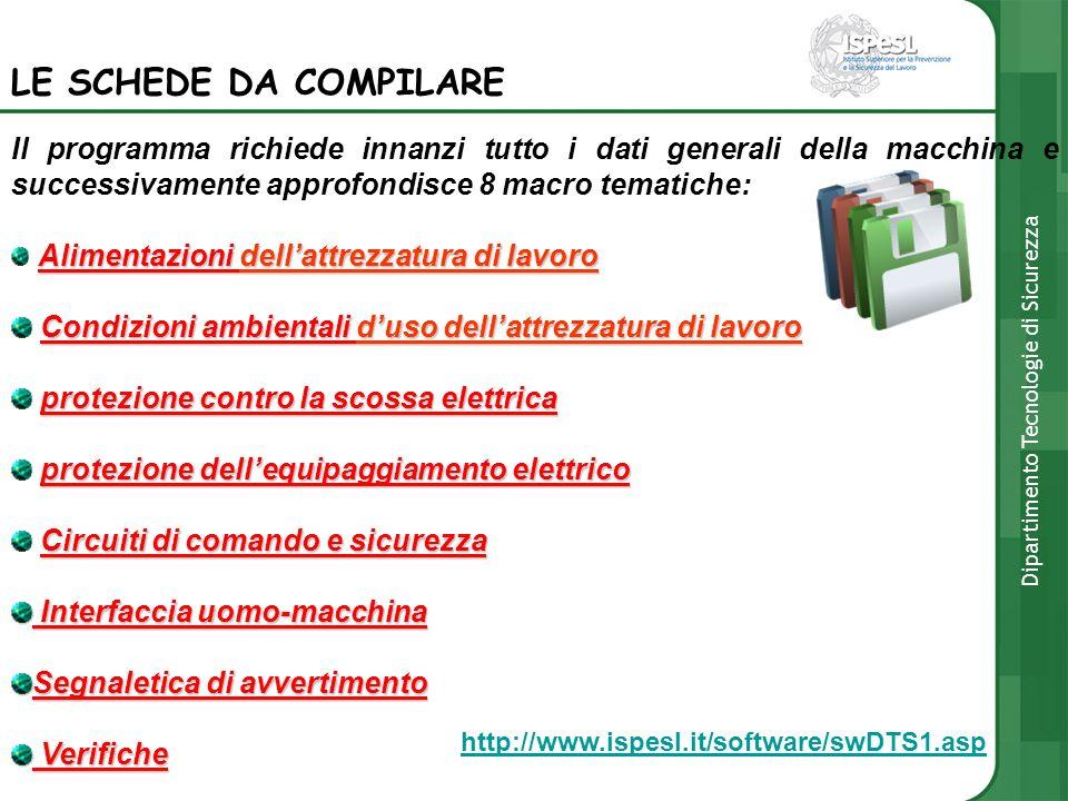 Il programma richiede innanzi tutto i dati generali della macchina e successivamente approfondisce 8 macro tematiche: Alimentazioni dellattrezzatura d