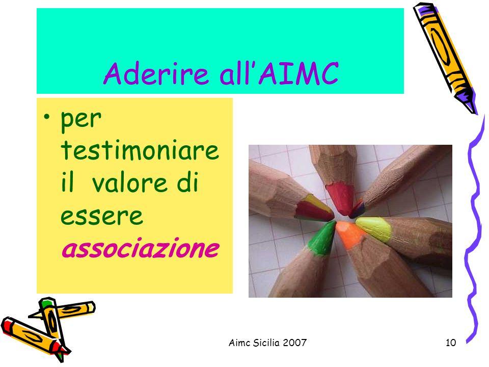 Aimc Sicilia 200710 Aderire allAIMC per testimoniare il valore di essere associazione