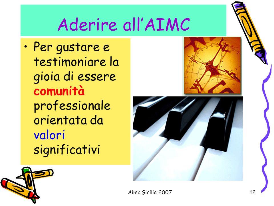 Aimc Sicilia 200712 Aderire allAIMC Per gustare e testimoniare la gioia di essere comunità professionale orientata da valori significativi