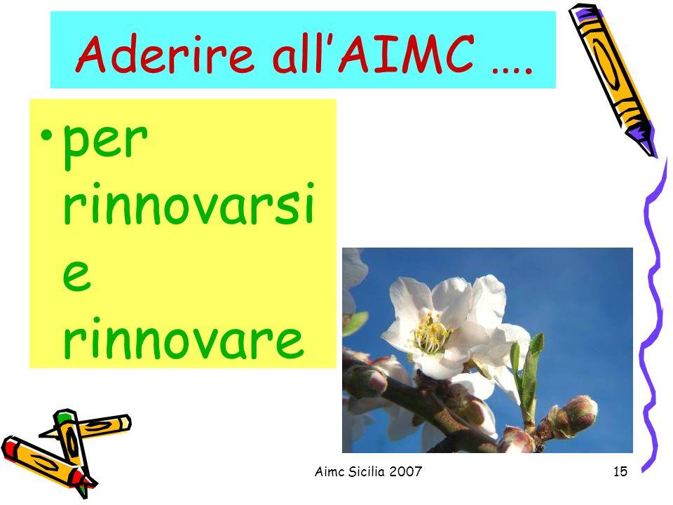 Aimc Sicilia 200715 Aderire allAIMC …. per rinnovarsi e rinnovare
