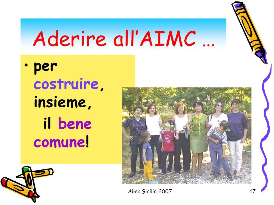 Aimc Sicilia 200717 Aderire allAIMC … per costruire, insieme, il bene comune!
