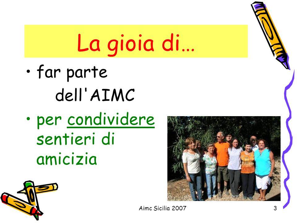 Aimc Sicilia 20073 La gioia di… far parte dell'AIMC per condividere sentieri di amicizia