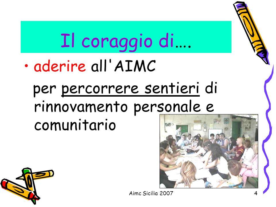 Aimc Sicilia 20074 Il coraggio di…. aderire all'AIMC per percorrere sentieri di rinnovamento personale e comunitario