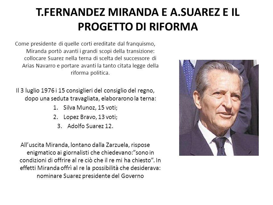 I PUNTI FONDAMENTALI DEL PROGETTO DI RIFORMA Il presidente Adolfo Suarez presto giuramento del suo incarico il 5 luglio del 1976 e presentò alle Corti il suo progetto di riforma il 9 settembre.