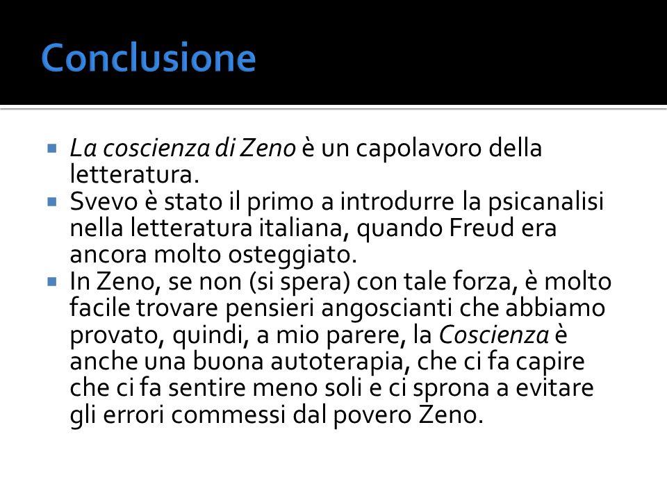 La coscienza di Zeno è un capolavoro della letteratura. Svevo è stato il primo a introdurre la psicanalisi nella letteratura italiana, quando Freud er