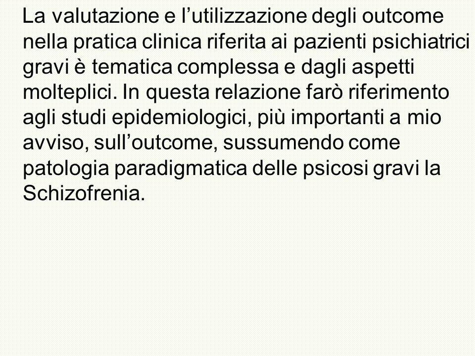 La valutazione e lutilizzazione degli outcome nella pratica clinica riferita ai pazienti psichiatrici gravi è tematica complessa e dagli aspetti molte
