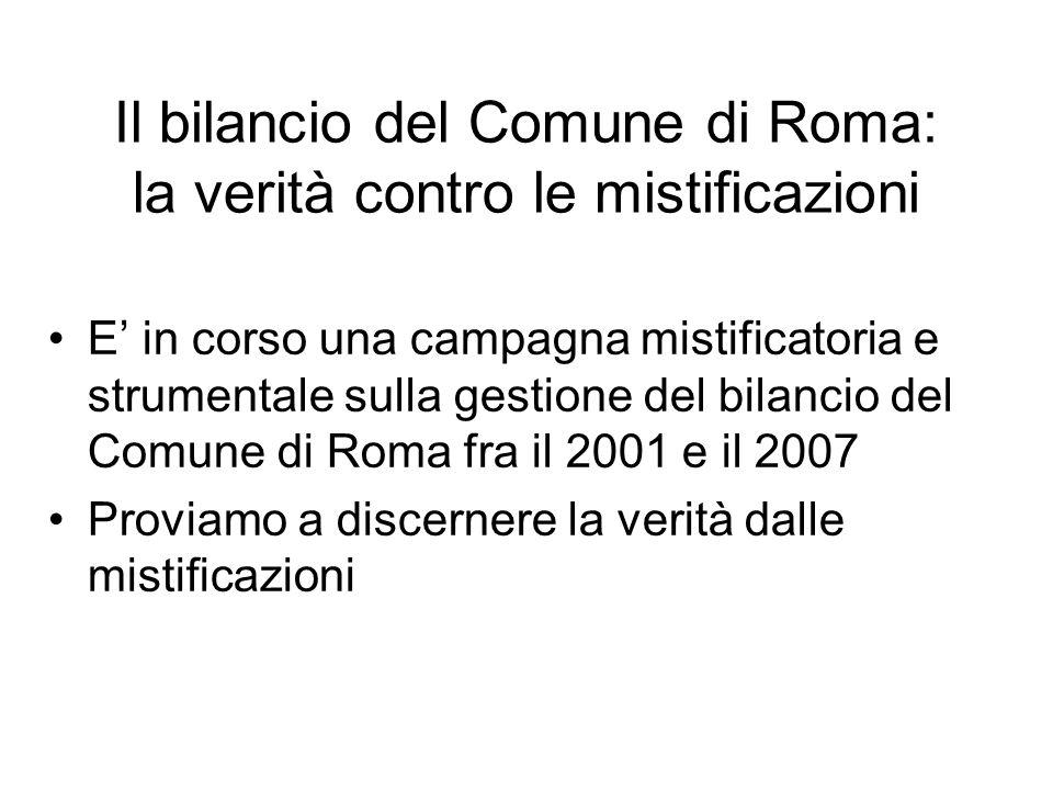 Il bilancio del Comune di Roma: la verità contro le mistificazioni E in corso una campagna mistificatoria e strumentale sulla gestione del bilancio de