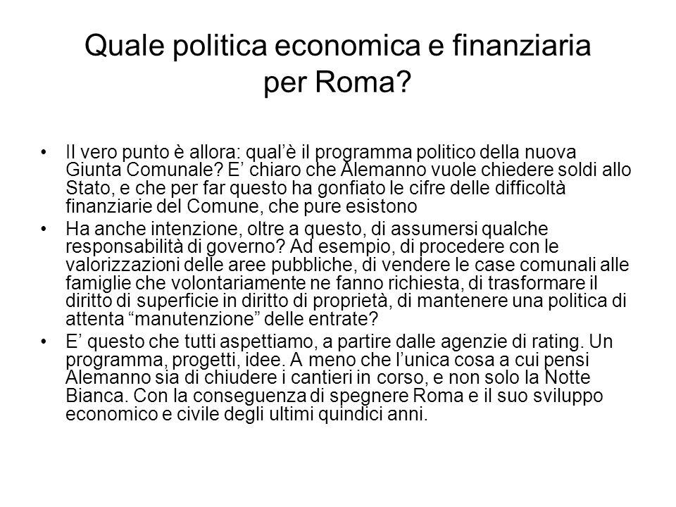 Quale politica economica e finanziaria per Roma? Il vero punto è allora: qualè il programma politico della nuova Giunta Comunale? E chiaro che Alemann