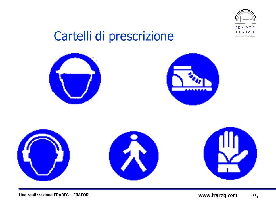 Una realizzazione FRAREG - FRAFOR 35 www.frareg.com Cartelli di prescrizione