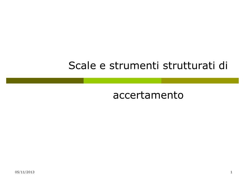 05/11/20131 Scale e strumenti strutturati di accertamento