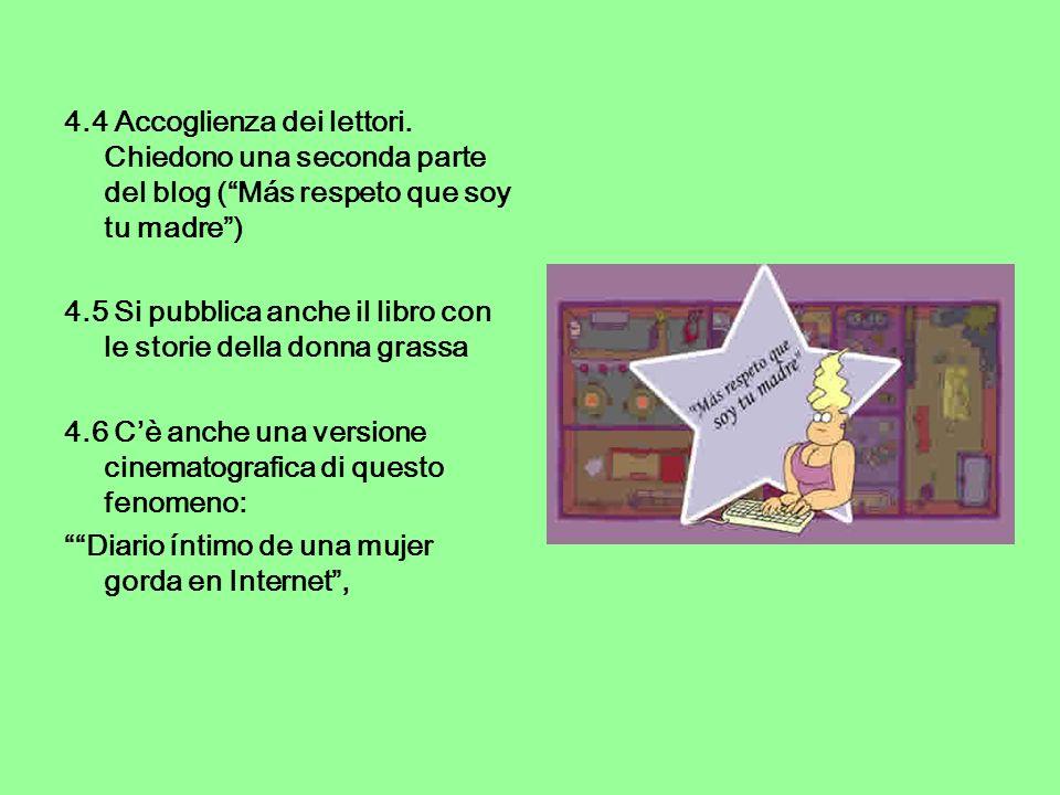 4.4 Accoglienza dei lettori. Chiedono una seconda parte del blog (Más respeto que soy tu madre) 4.5 Si pubblica anche il libro con le storie della don