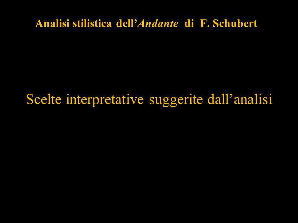 Analisi stilistica dellAndante di F. Schubert Scelte interpretative suggerite dallanalisi