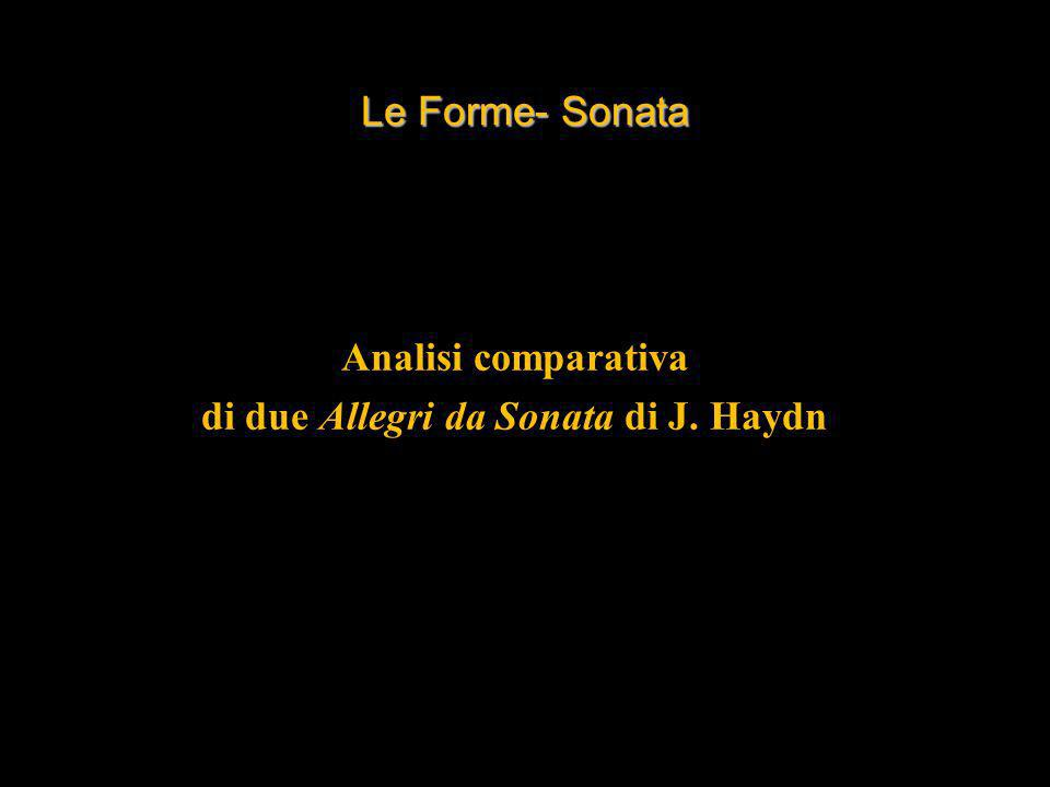 Le Forme- Sonata Analisi comparativa di due Allegri da Sonata di J. Haydn