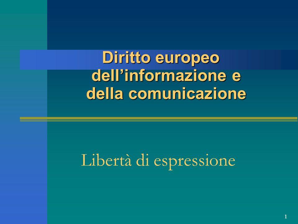 1 Libertà di espressione Diritto europeo dellinformazione e della comunicazione