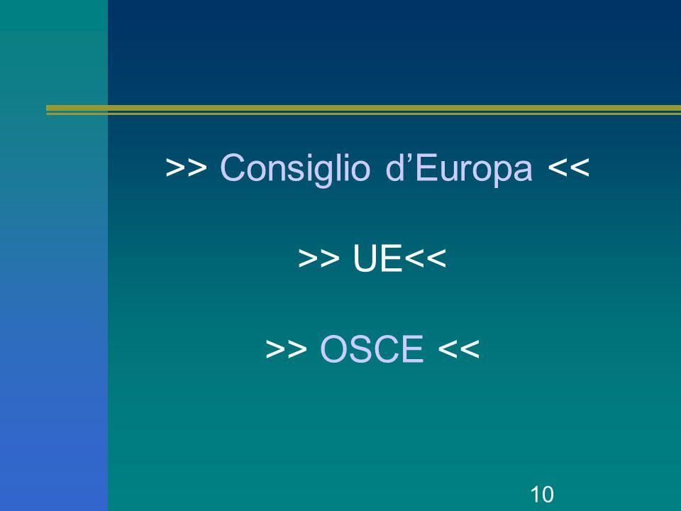 10 >> Consiglio dEuropa << >> UE<< >> OSCE <<