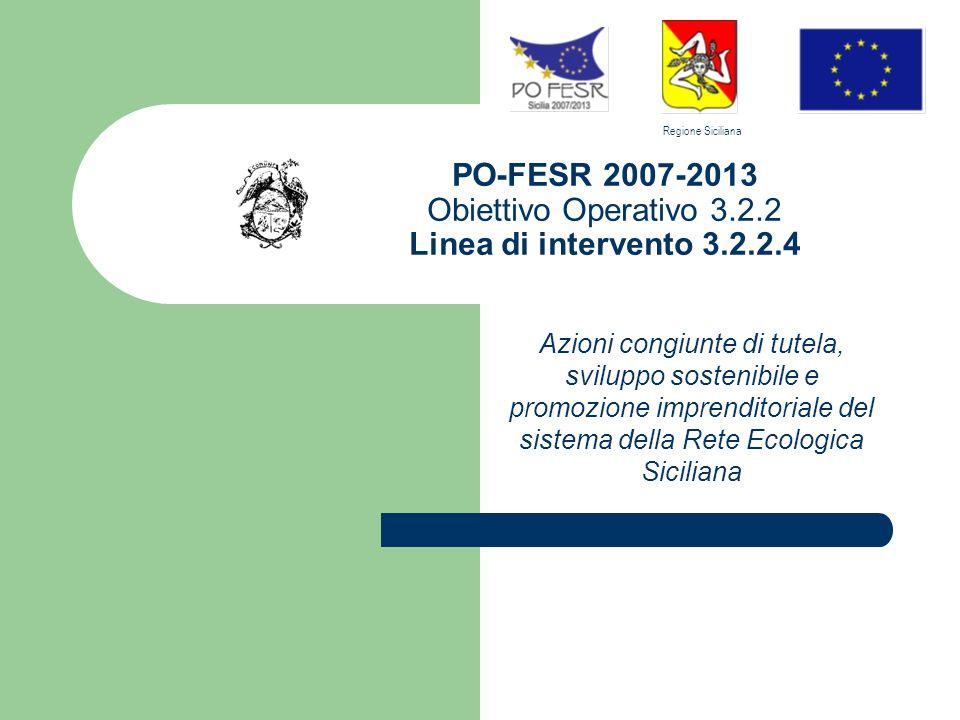 PO-FESR 2007-2013 Obiettivo Operativo 3.2.2 Linea di intervento 3.2.2.4 Azioni congiunte di tutela, sviluppo sostenibile e promozione imprenditoriale