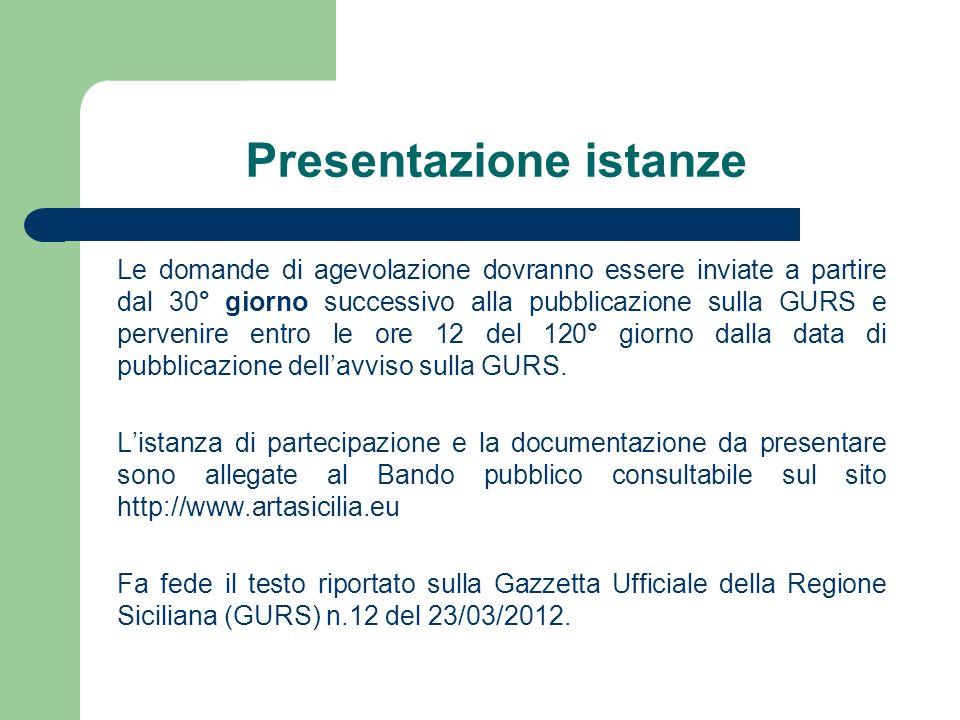 Presentazione istanze Le domande di agevolazione dovranno essere inviate a partire dal 30° giorno successivo alla pubblicazione sulla GURS e pervenire