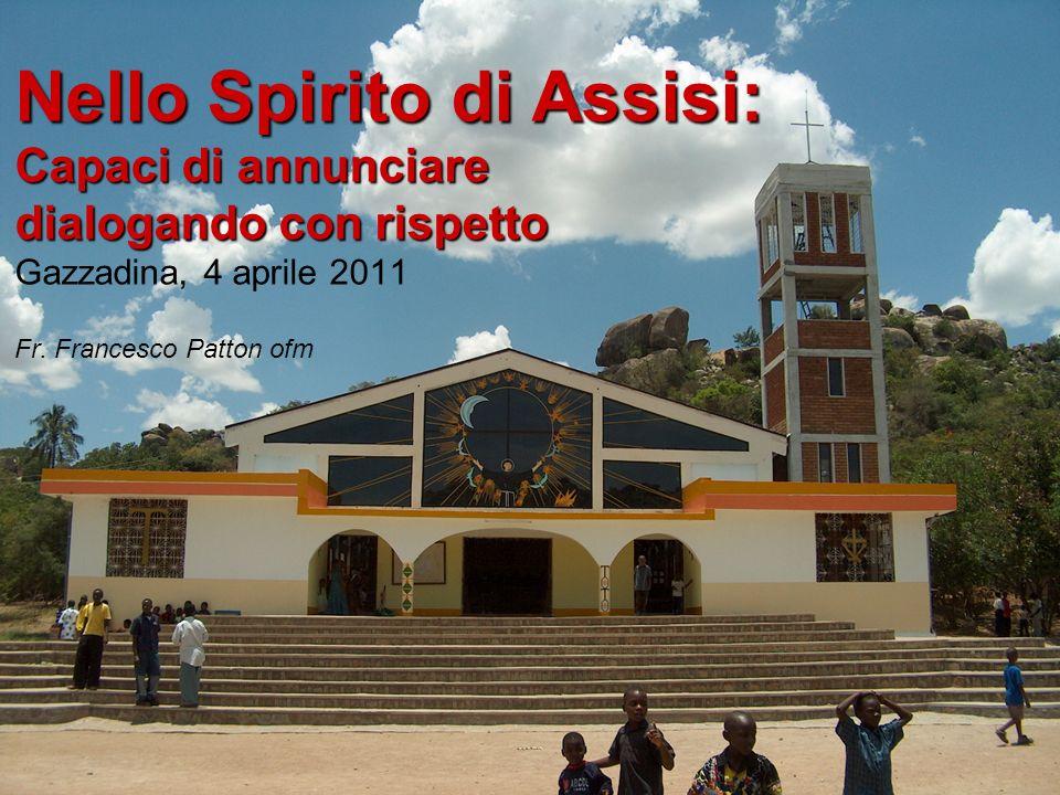Capaci di annunciare dialogando con rispetto Capaci di annunciare dialogando con rispetto Gazzadina, 4 aprile 2011 Fr. Francesco Patton ofm Nello Spir